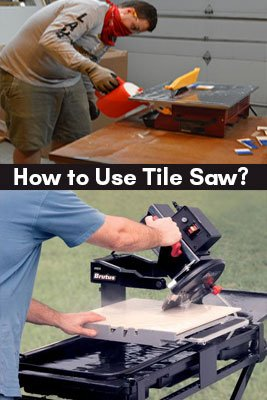 How to Use Tile Saw?