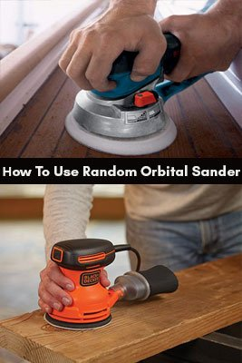 how to use random orbital sander