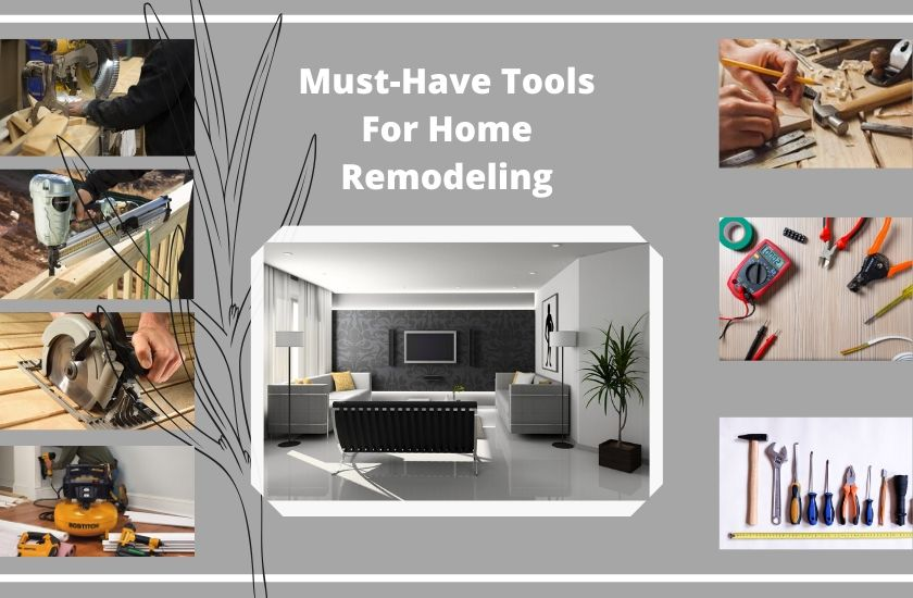 Must-Have Tools For Home Remodeling